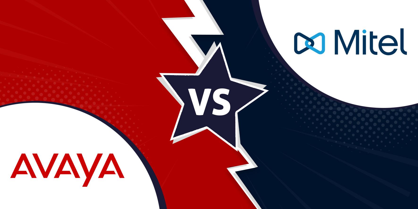 Avaya vs. Mitel: Clash of the UC Leaders