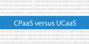 CPaaS-vs-UCaaS