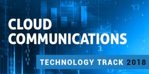 Tech-Track-2018-Cloud-Communications