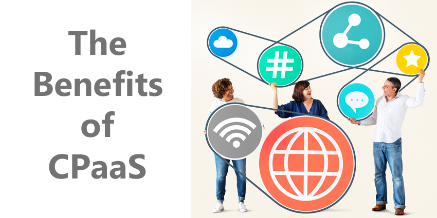 Benefits of Communications Platform as a Service