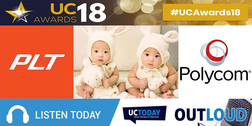 Out Loud: UC Awards 2018 – Plantronics and Polycom are 'Twins Separated at Birth'