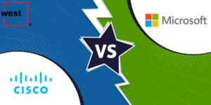 Cisco vs Microsoft feat West