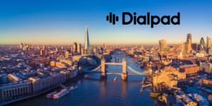 Dialpad Comes to London