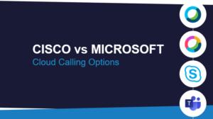 cisco-vs-microsoft-cloud-calling-options