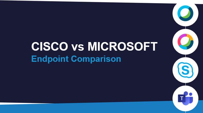 Cisco Endpoints vs. Microsoft Teams Endpoints