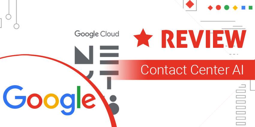 Google Contact Center AI Review