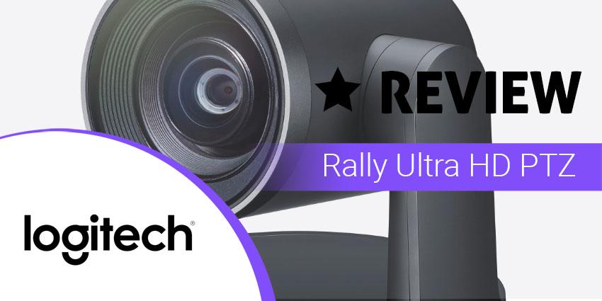Logitech Rally Ultra HD PTZ Camera Review - UC Today