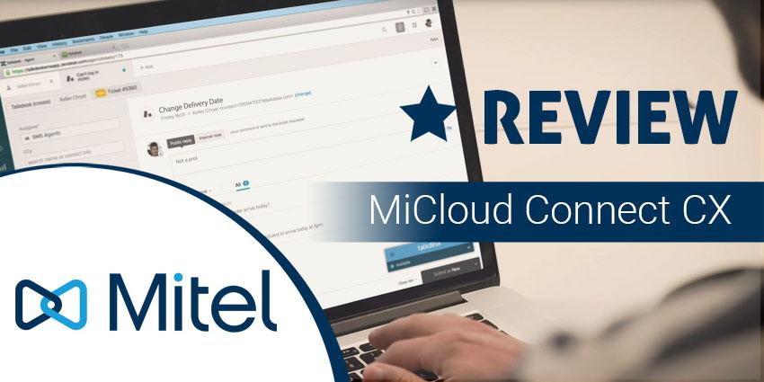 Mitel MiCloud Connect CX Review: Sure-fire Winner?
