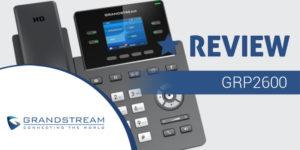 Grandstream GRP2600 Review