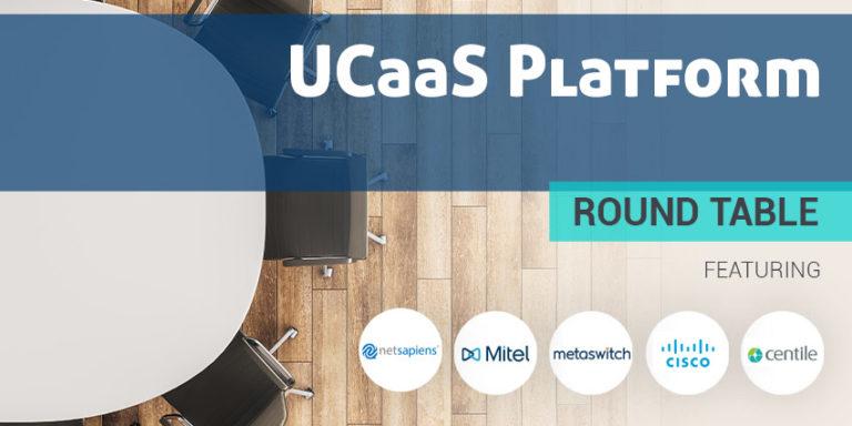 UCaaS Platform Round Table