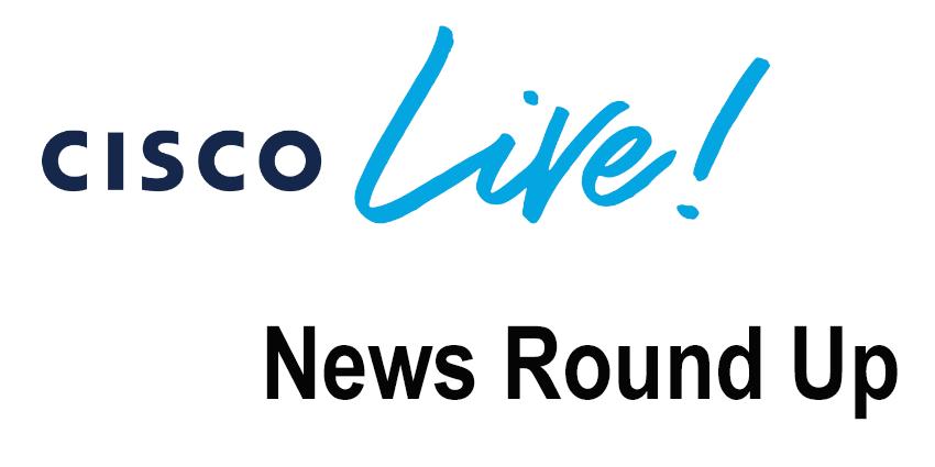 Cisco Live! Barcelona News Round Up