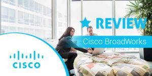 Cisco Broadworks Review