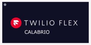 Twilio Flex Calabrio