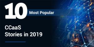 CCaaS top stories 2019