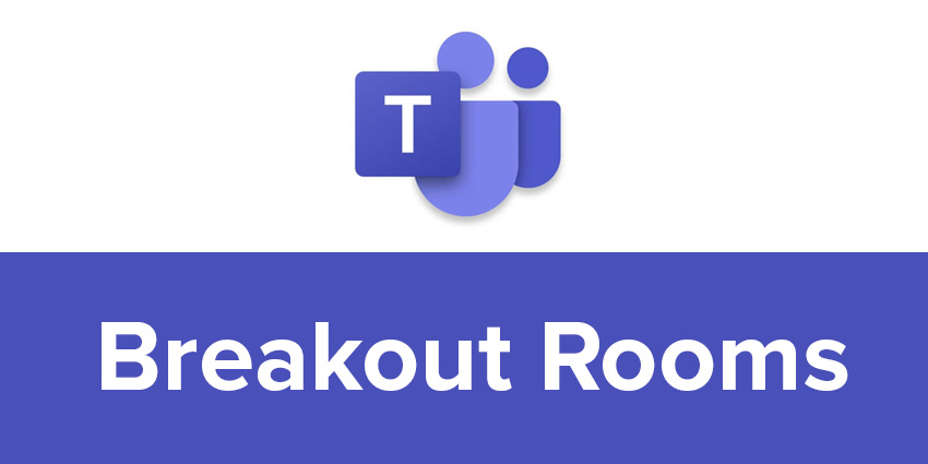 Waiting for Microsoft Teams Breakout Rooms?
