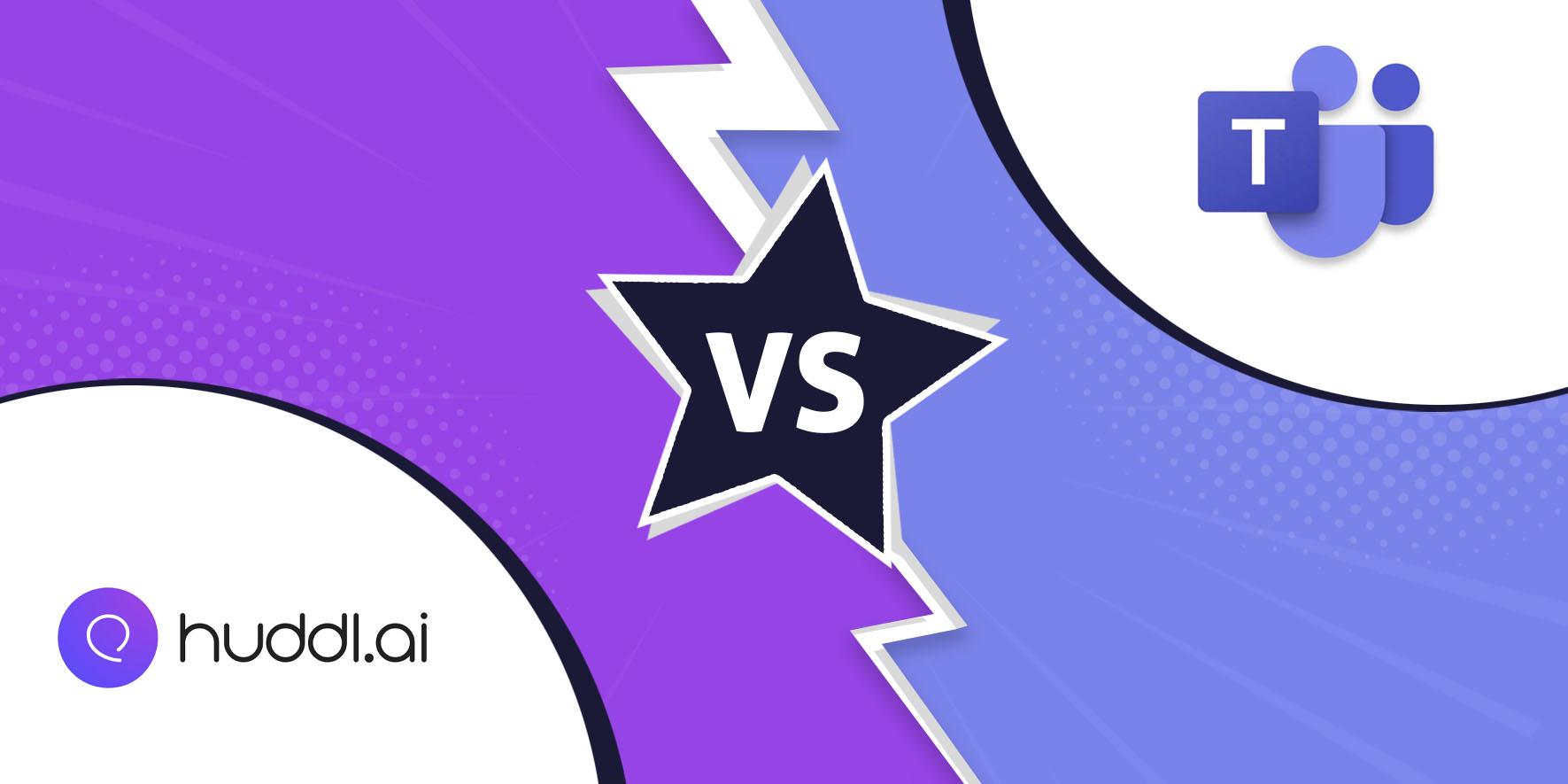 Huddl.ai vs Microsoft Teams: Take Your Pick