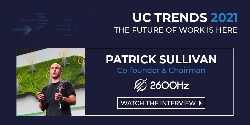 UC Trends 2021 – Patrick Sullivan Co-founder & Chairman, 2600Hz