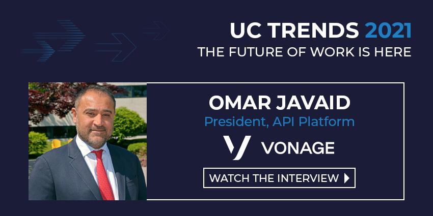 UC Trends 2021 – Omar Javaid, President, API Platform, Vonage
