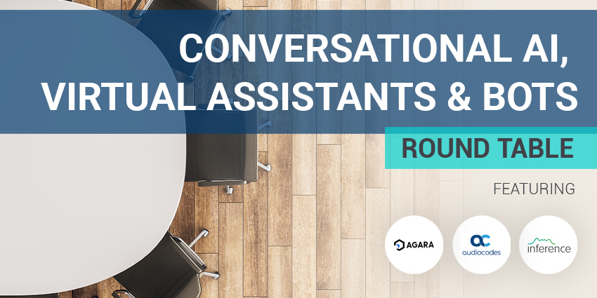 2020 Roundtable: Conversational AI, Virtual Assistants and Bots