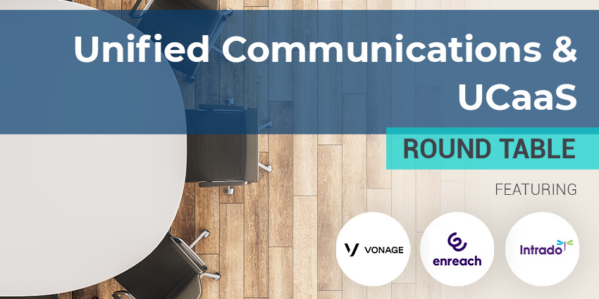 Unified Communications & UCaaS Round Table 2021