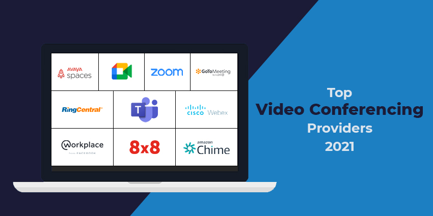 The Top Video Conferencing Providers of 2021