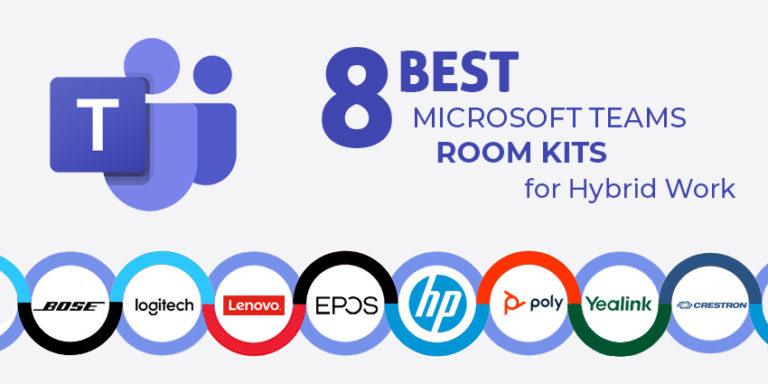 8 Best Microsoft Teams Room Kits for Hybrid Work