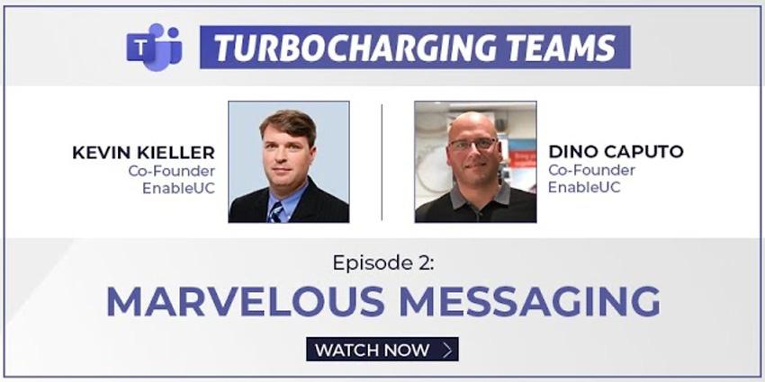 Turbocharging Teams Episode 2: Marvellous Messaging