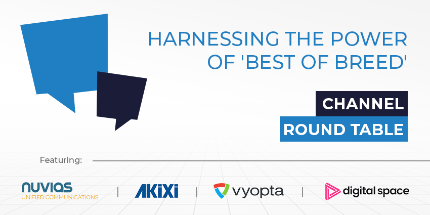 Channel Round Table: Harnessing the Power of 'Best of Breed'