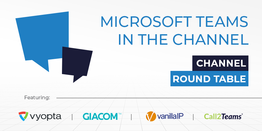 Channel Round Table: Microsoft Teams in the Channel